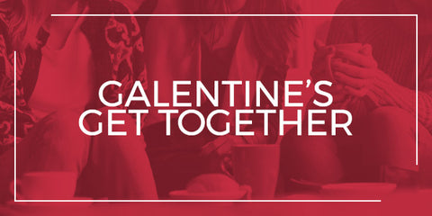 Galentine's Get Together