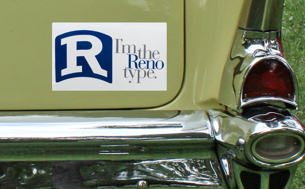 I'm the Reno type Bumper Sticker