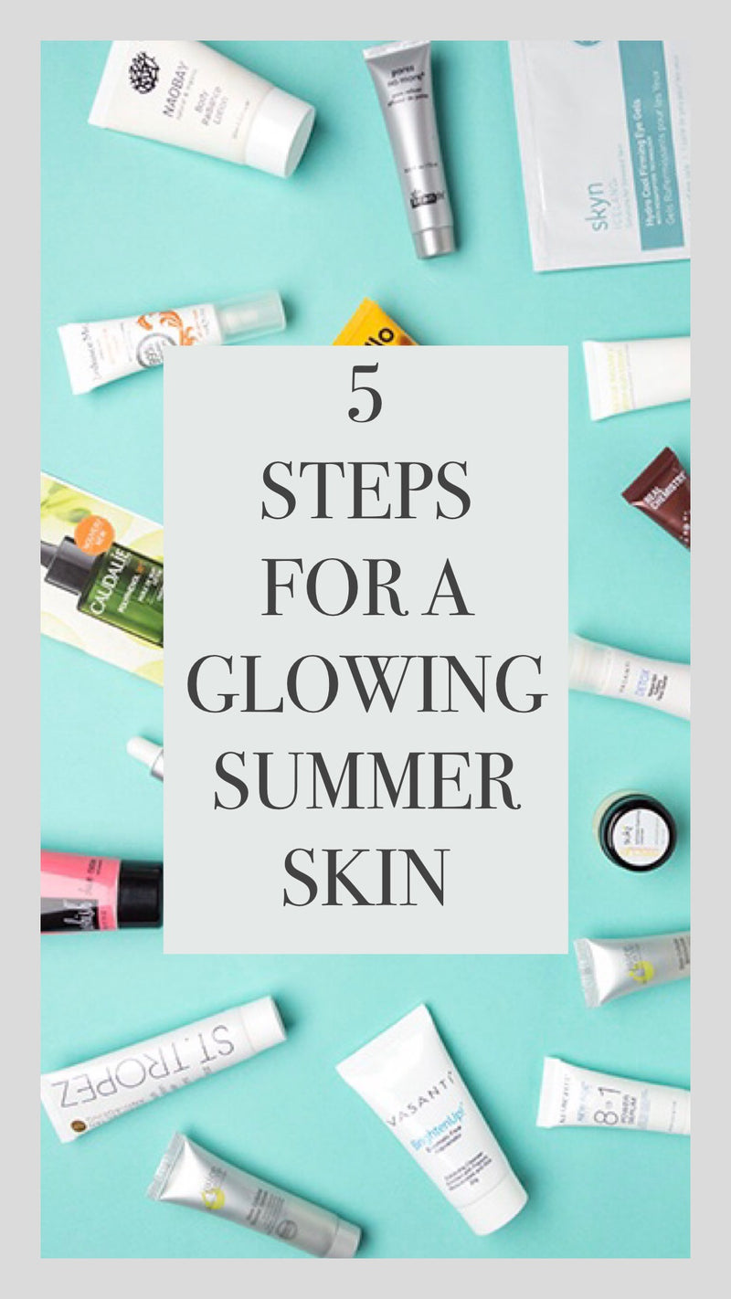 5 Steps for a Glowing Summer Skin