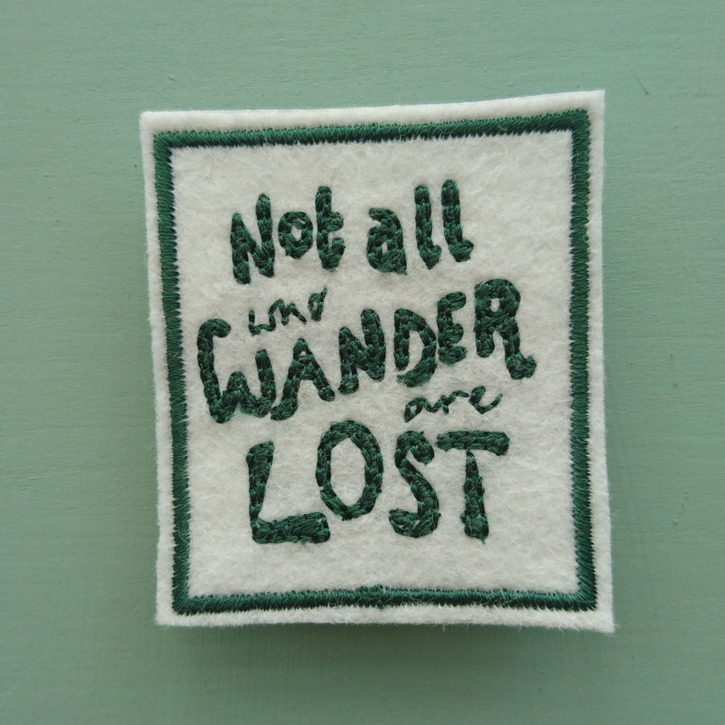 Embroidered Patch 'Not all who wander are lost'