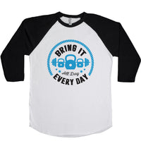 Bring It All Day, Every day Unisex Baseball Tee