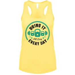 Bring It All Day, Every day Women's Tank