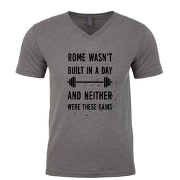 Rome Wasn't Built In A Day And Neither Were These Gains Men's V Neck