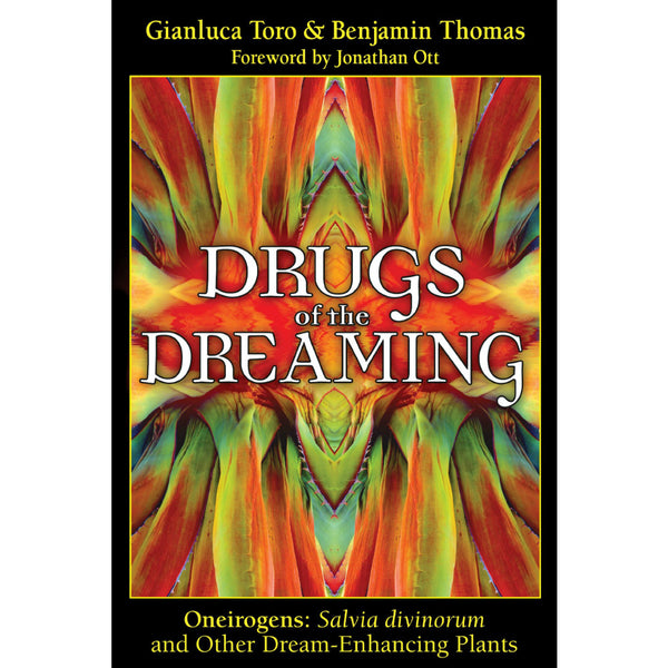 Drugs of the Dreaming: Oneirogens - Salvia divinorum and Other Dream-Enhancing Plants