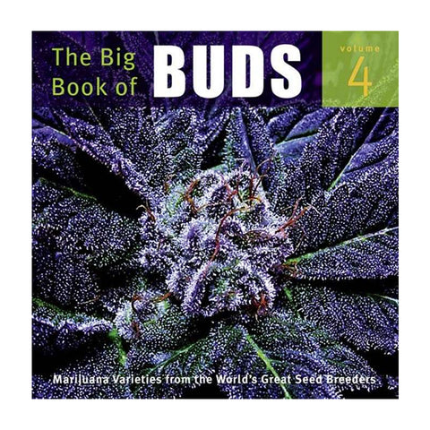 The Big Book of Buds Volume 4: More Marijuana Varieties from the World's Great Seed Breeders