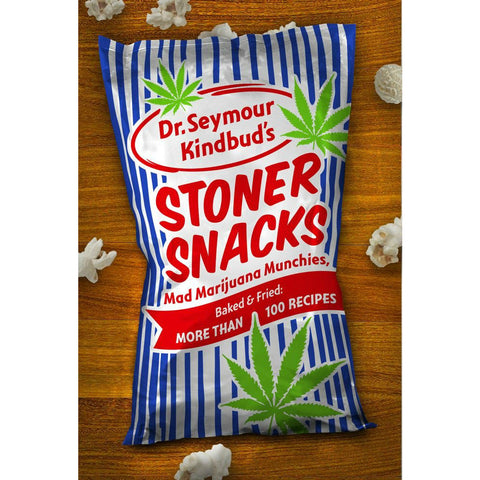Stoner Snacks: Meals & Munchies, Baked & Fried - More than 100 Recipes