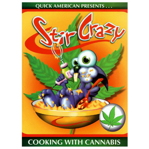 Stir Crazy: Cooking with Cannabis