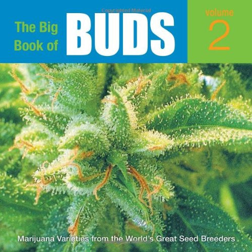 The Big Book of Buds, Vol. 2: More Marijuana Varieties from the World's Great Seed Breeders