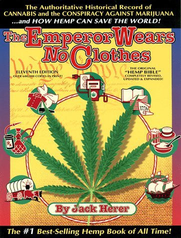 The Emperor Wears No Clothes: Hemp and the Marijuana Conspiracy