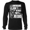 Americans Don't Retreat Long Sleeve Shirt