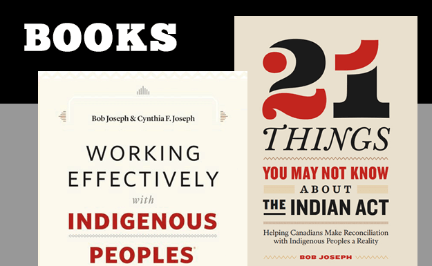 Books - Working Effectively with Indigenous Peoples and 21 Things You May Not Know about the Indian Act