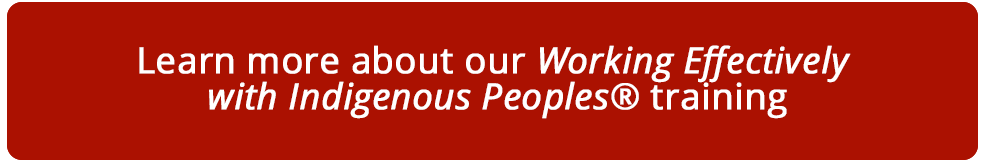 Learn more about our Working Effectively with Indigenous Peoples® training
