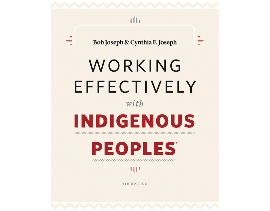 Working Effectively with Indigenous Peoples®, 4th Edition