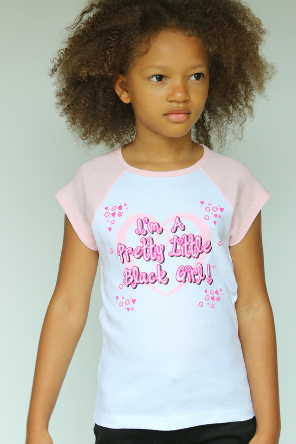 I'M A PRETTY LITTLE BLACK GIRL! TEE (SOLD OUT!)