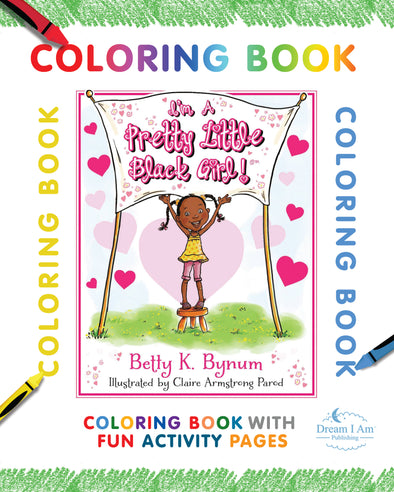 PRETTY LITTLE BLACK GIRL COLORING BOOK W/ ACTIVITY PAGES - PRE-ORDER