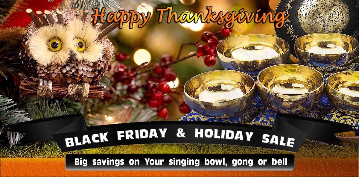 Thanksgiving & Black Friday Sales Event at Heaven of Sound - Save Big on Singing Bowls, Gongs & Bells