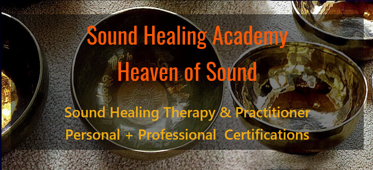 Sound Healing Academy Heaven of Sound - Your Choice for Personal & Professional Certification