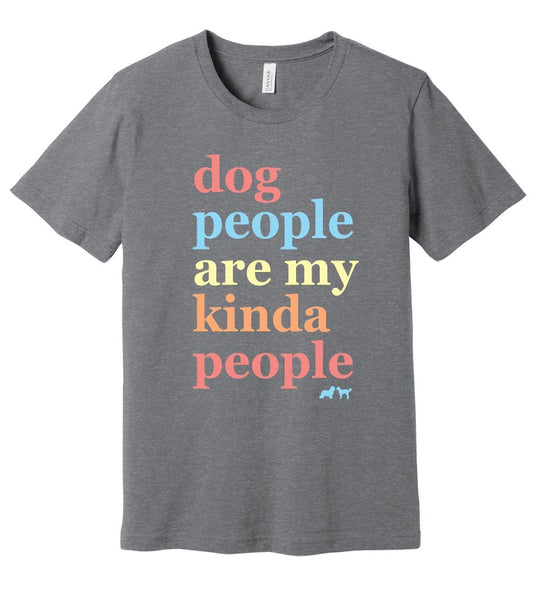 Dog People are my Kinda People Tee