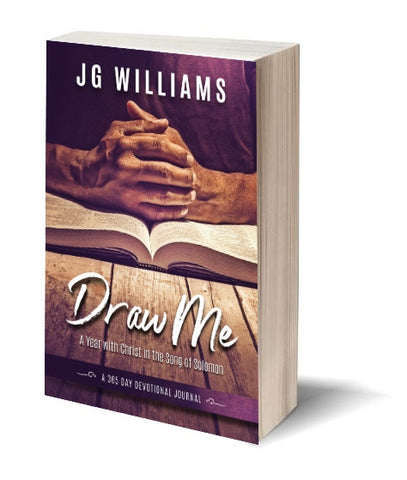 Draw Me - A Year With Christ in the Song of Solomon