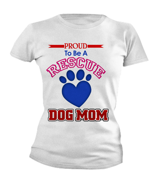 Proud to be a rescue dog mom shirt - Dogs Make Me Happy - 4