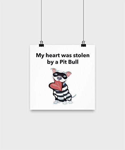 Funny Pit Bull Poster - My Heart Was Stolen By A Pit Bull Poster - Pit Bull Lover Gifts - Pit Bull Items - Dogs Make Me Happy