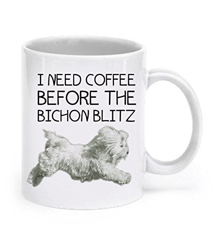 Bichon Frise Mug - Bichon Frise Gifts - I Need Coffee before the Bichon Blitz - Bichon Mug - Bichon Gifts - Dogs Make Me Happy