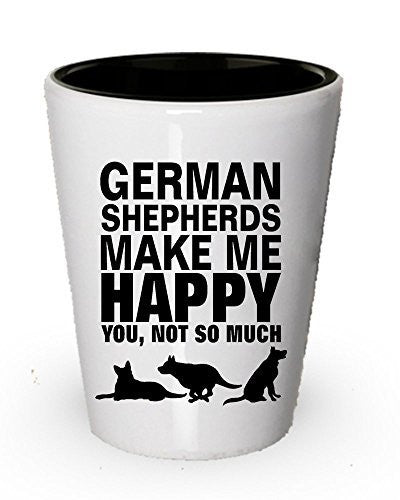 German Shepherds Make Me Happy Shot Glass- Dog Lover Gifts