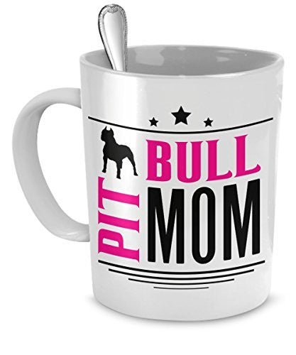 Pit Bull Mom Coffee Mug For Dog PitBull Lovers - Unique Gift Idea - Ceramic 11 Oz Cup - Dogs Make Me Happy