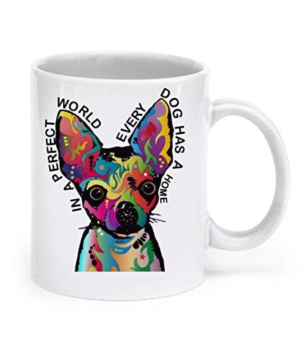 Chihuahua Dogs Mug - Chihuahua Mug - In a Perfect World - Chihuahua Mugs - Chihuahua Gifts - Dogs Make Me Happy