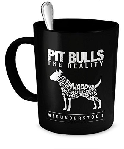 Pit Bull Gifts - Pit Bulls The Reality - Misunderstood - Pit Bulls Misunderstood - Pit Bull Pets - Dogs Make Me Happy