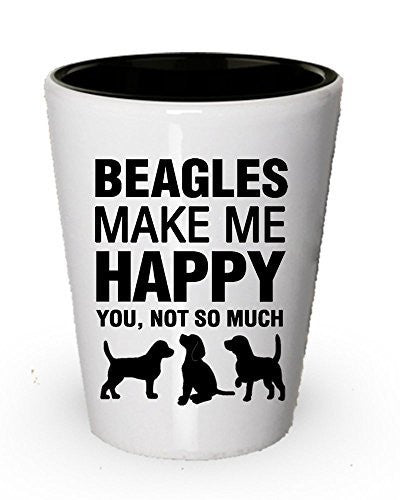Beagles Make Me Happy Shot Glass - Dog Lover Gift IDea
