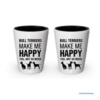 Bull Terriers Make Me Happy Shot glass - Bull Terriers Gifts