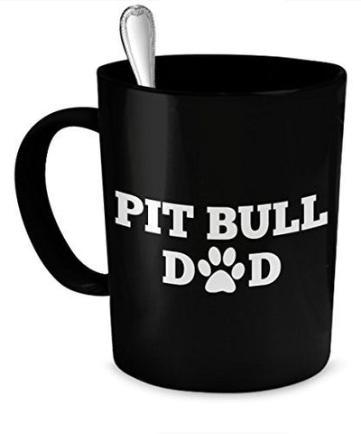 Pit Bull Dad Mug - Pit Bull Mug - Pit Bull Gifts - Dogs Make Me Happy