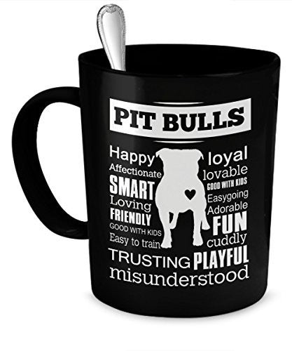 Pit Bull Misunderstood Mug - Pit Bulls Quality - Happy, Loyal, Smart, Lovable And Trusting Playful - Pit Bull Mug - Pit Bull Gift - Dogs Make Me Happy