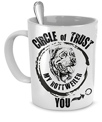 Rottweiler Mug - Circle of trust, My Rottweiler You - Rottweiler Gift - Rottweiler Dog Mug - Rottweiler Accessories - Dogs Make Me Happy