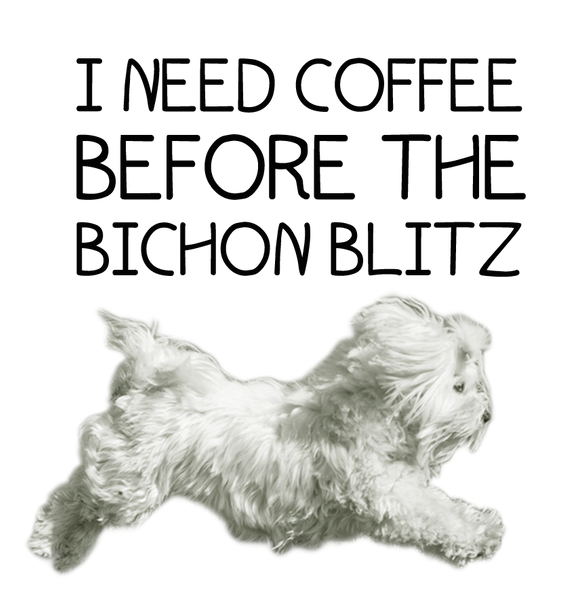 I need coffee before the Bichon Blitz mug - Dogs Make Me Happy - 2