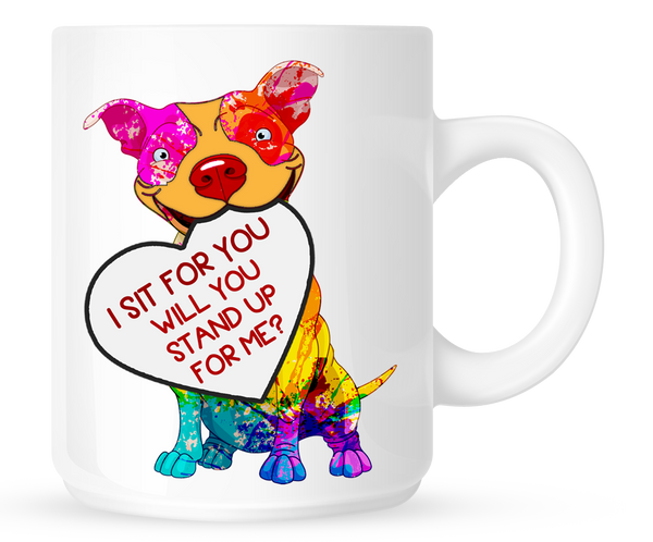 I sit for you - will you stand up for me? - Pit Bull Mug - Dogs Make Me Happy - 1