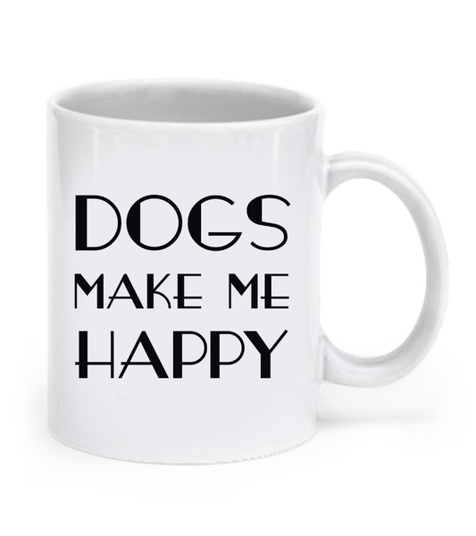 Dogs make me happy mug - Dogs Make Me Happy - 1