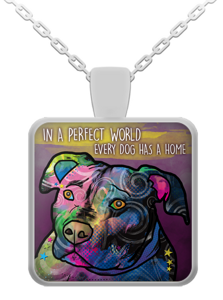 In a perfect world every dog has a home (Pit Bull) - dog necklace - dog necklaces - pit bull necklace - dog stuff - Dogs Make Me Happy