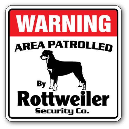Warning - rottweiler sign - Dogs Make Me Happy