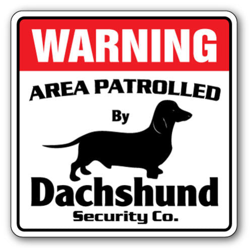 Warning - dachshund sign - Dogs Make Me Happy