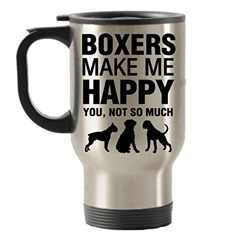 Boxers Make Me Happy Stainless Steel Travel Insulated Tumblers Mug