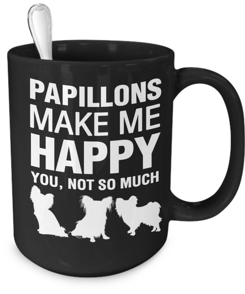 Papillons Make Me Happy - Dogs Make Me Happy - 4