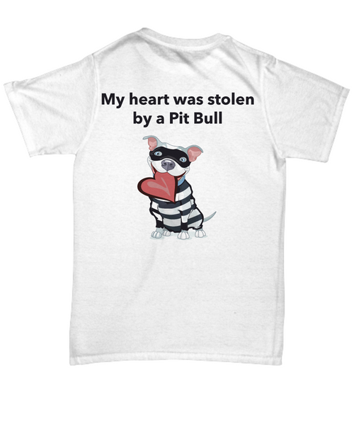 My Heart Was Stolen By A Pit Bull T-Shirt - Dogs Make Me Happy - 2