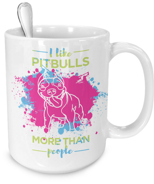 I like Pit Bulls more than people - splash mug - Dogs Make Me Happy - 6