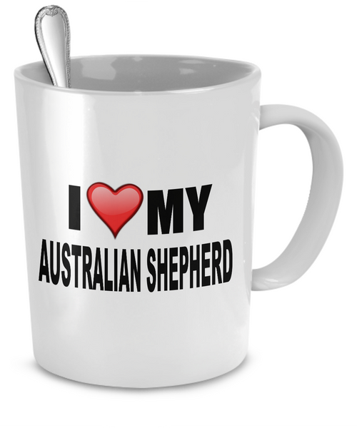 I Love Australian Shepherd - Dogs Make Me Happy - 2