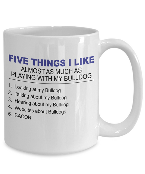 Five Thing I Like About My BullDog - Dogs Make Me Happy - 4
