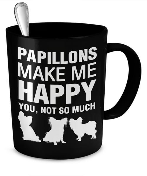 Papillons Make Me Happy - Dogs Make Me Happy - 2