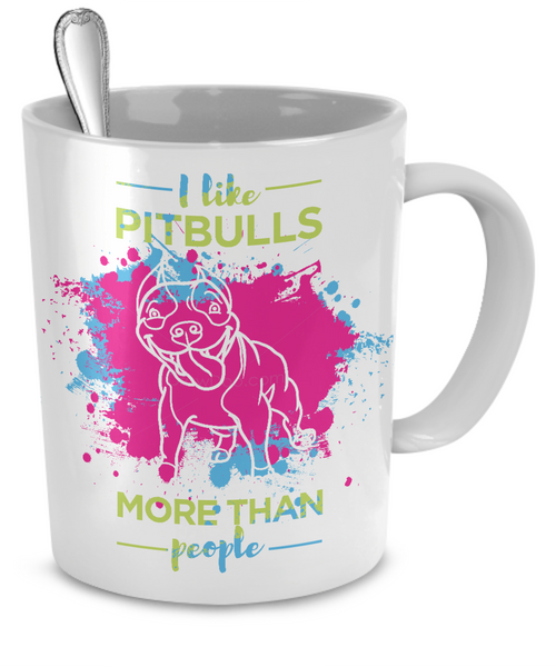 I like Pit Bulls more than people - splash mug - Dogs Make Me Happy - 4