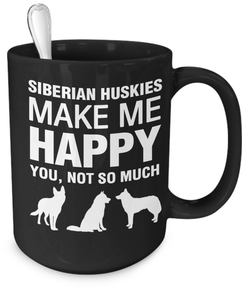 Siberian Huskies Make Me Happy - Dogs Make Me Happy - 4